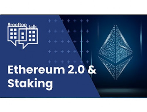 rooftop.talk 21: Ethereum 2.0 and Staking: Technical, Tax & Legal Aspects