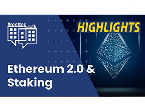 rooftop.talk (HIGHLIGHTS 7 min): Ethereum 2.0 and Staking: Technical, Tax & Legal Aspects